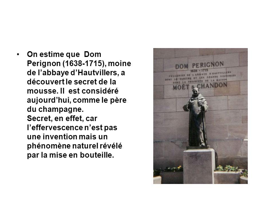 On estime que Dom Perignon (1638-1715), moine de l'abbaye d'Hautvillers, a découvert le secret de la mousse.