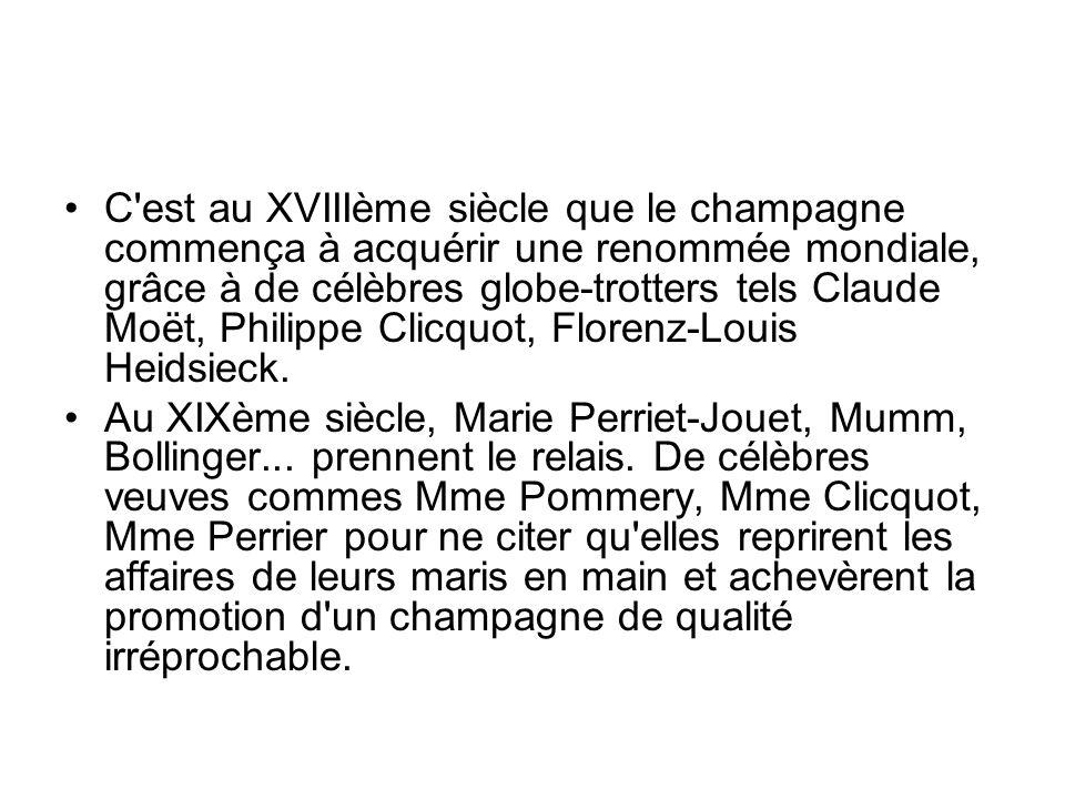 C est au XVIIIème siècle que le champagne commença à acquérir une renommée mondiale, grâce à de célèbres globe-trotters tels Claude Moët, Philippe Clicquot, Florenz-Louis Heidsieck.