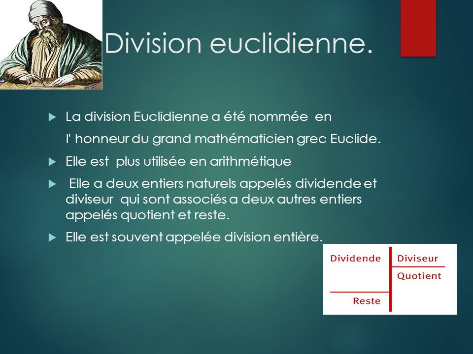 La Division euclidienne.