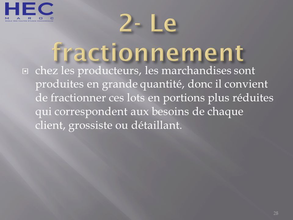 2- Le fractionnement