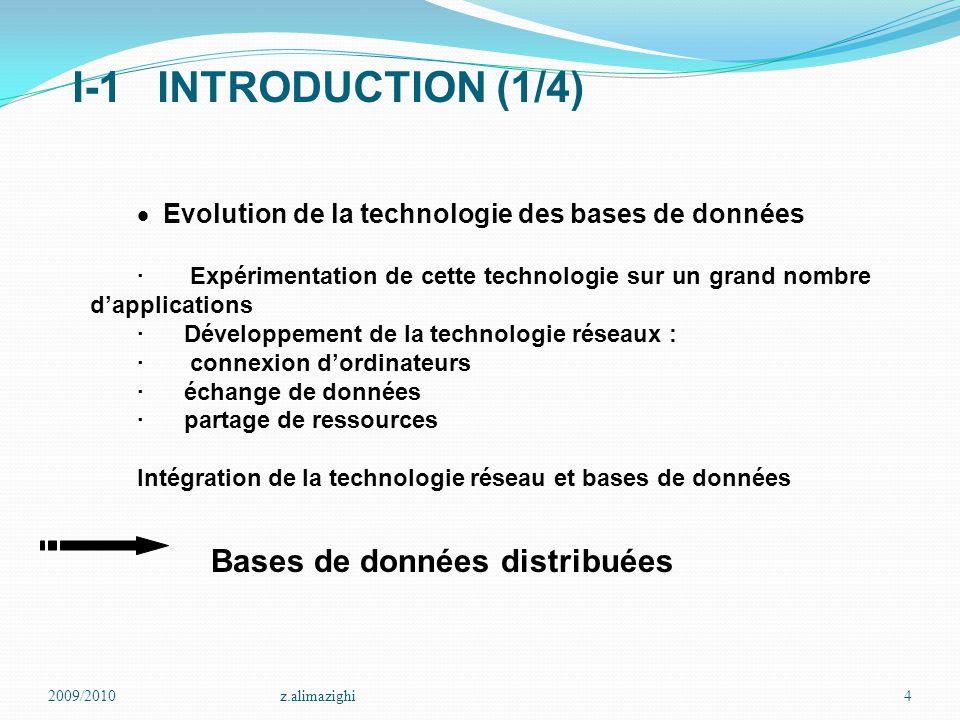 I-1 INTRODUCTION (1/4) Bases de données distribuées