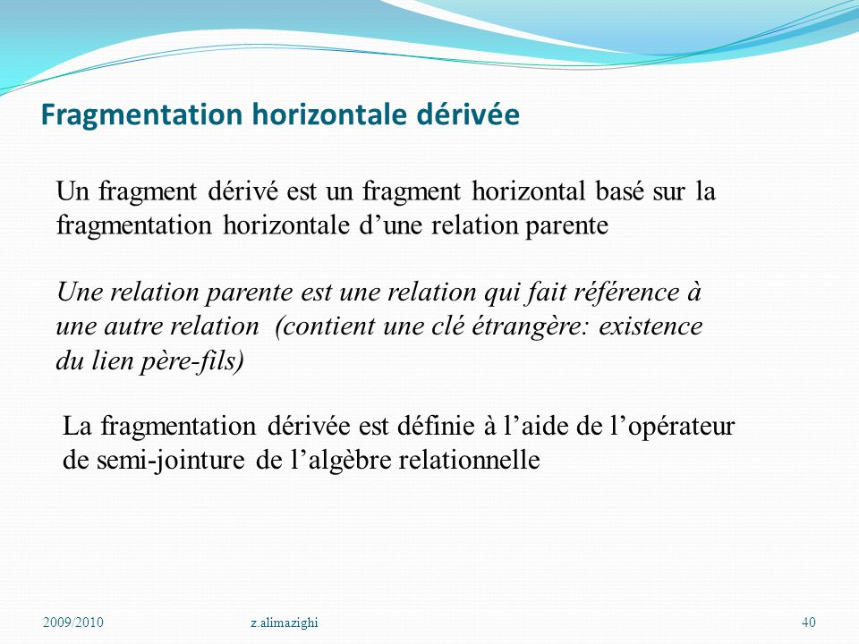 Fragmentation horizontale dérivée
