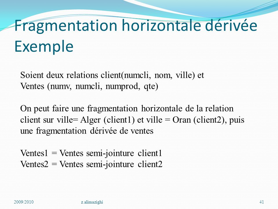 Fragmentation horizontale dérivée Exemple