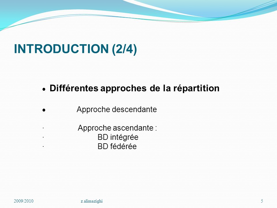INTRODUCTION (2/4) · Différentes approches de la répartition