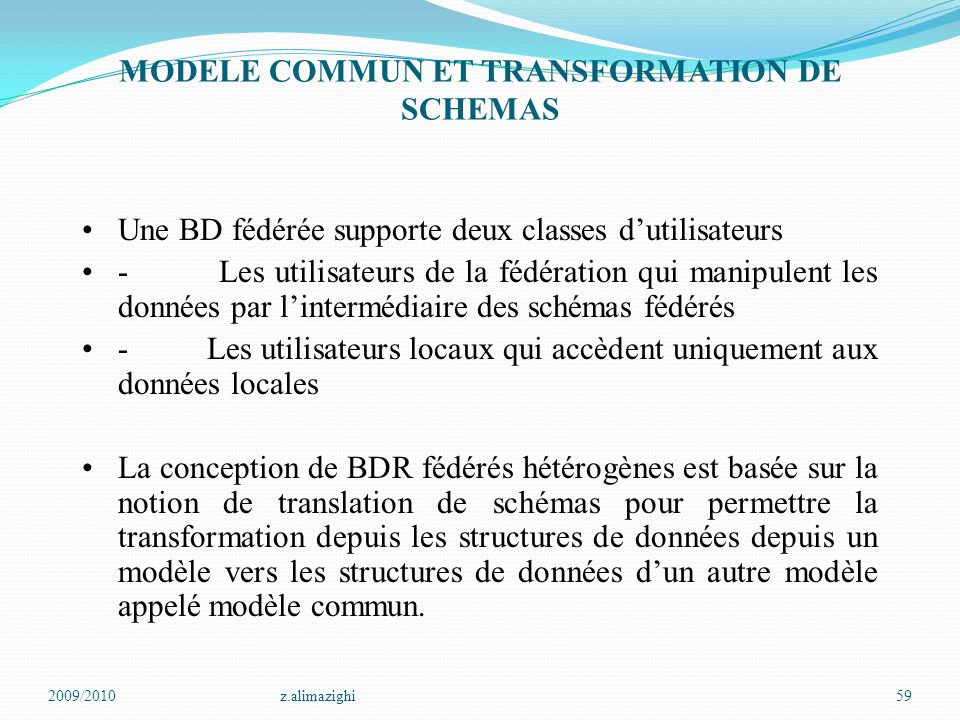 MODELE COMMUN ET TRANSFORMATION DE SCHEMAS