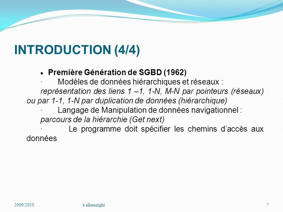 INTRODUCTION (4/4) · Modèles de données hiérarchiques et réseaux :