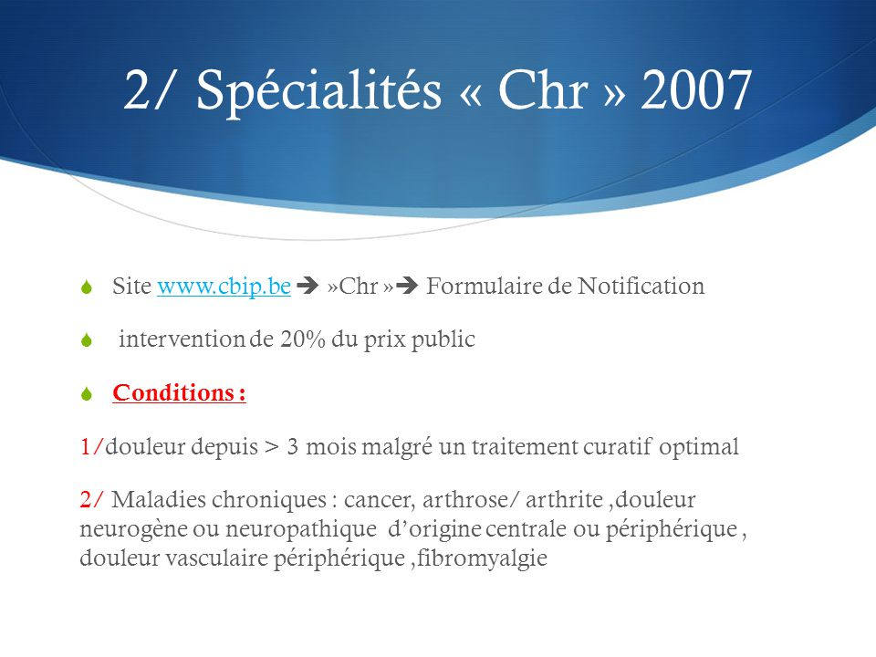 2/ Spécialités « Chr » 2007 Site www.cbip.be  »Chr » Formulaire de Notification. intervention de 20% du prix public.