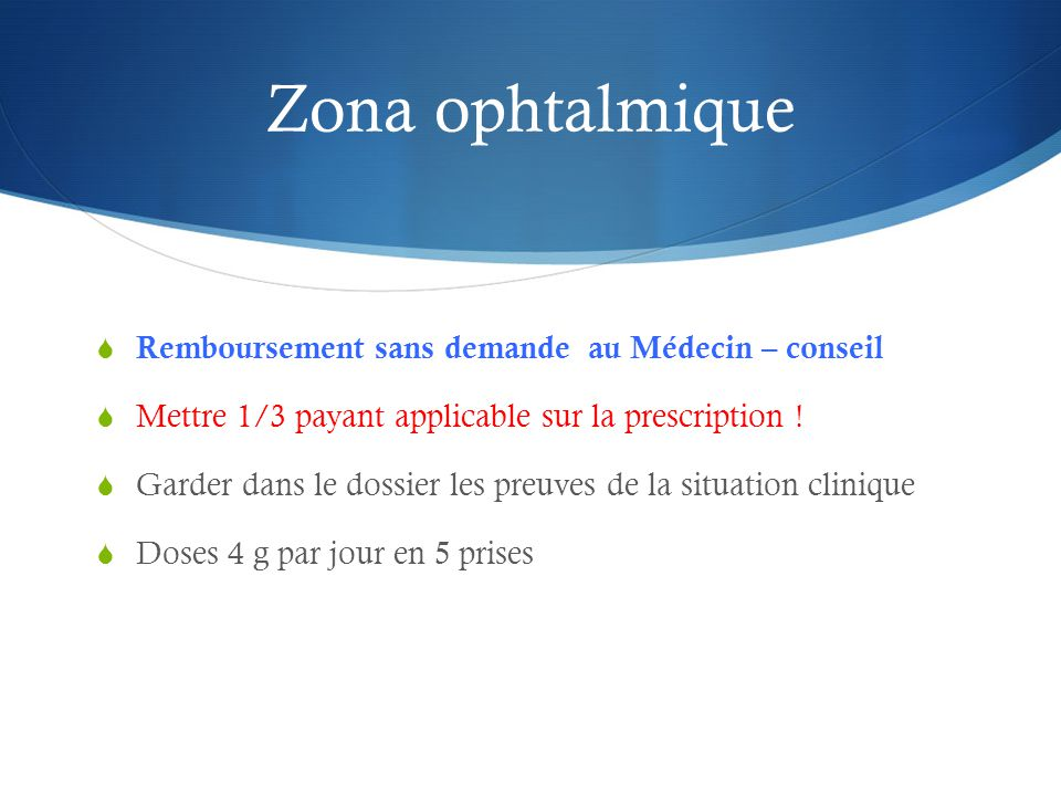 Zona ophtalmique Remboursement sans demande au Médecin – conseil