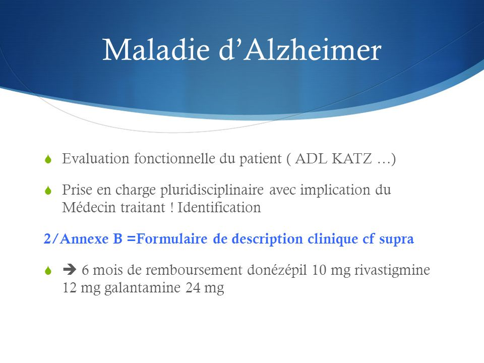 Maladie d'Alzheimer Evaluation fonctionnelle du patient ( ADL KATZ …)