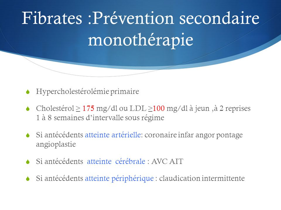 Fibrates :Prévention secondaire monothérapie
