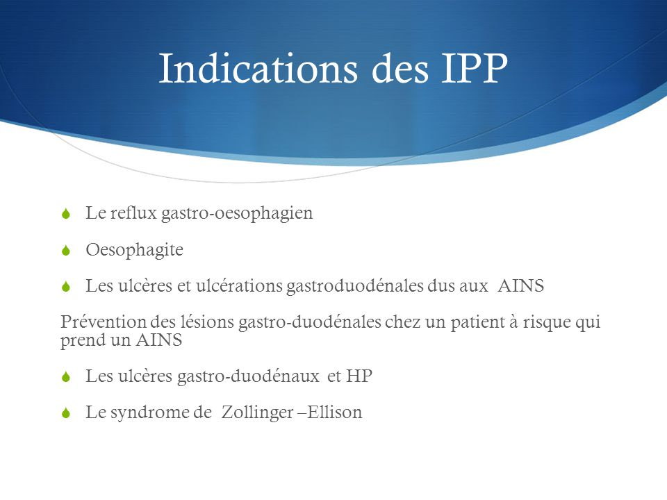 Indications des IPP Le reflux gastro-oesophagien Oesophagite