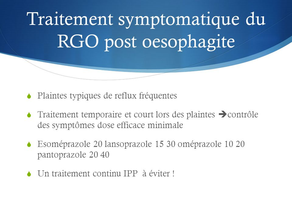 Traitement symptomatique du RGO post oesophagite