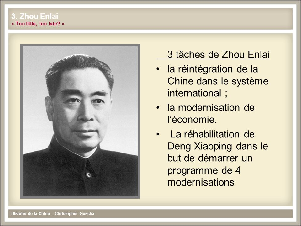3. Zhou Enlai « Too little, too late »
