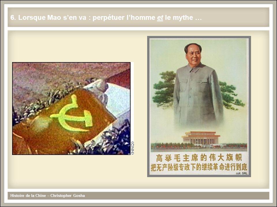 6. Lorsque Mao s'en va : perpétuer l'homme et le mythe …