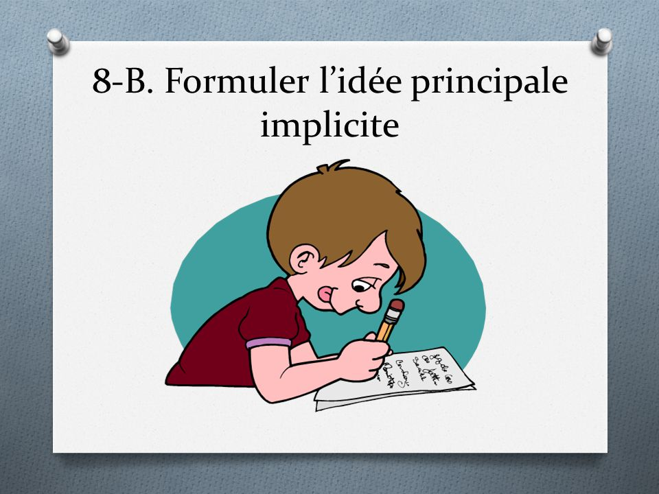 8-B. Formuler l'idée principale implicite