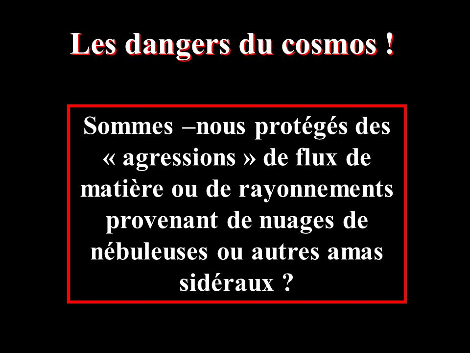 Les dangers du cosmos !