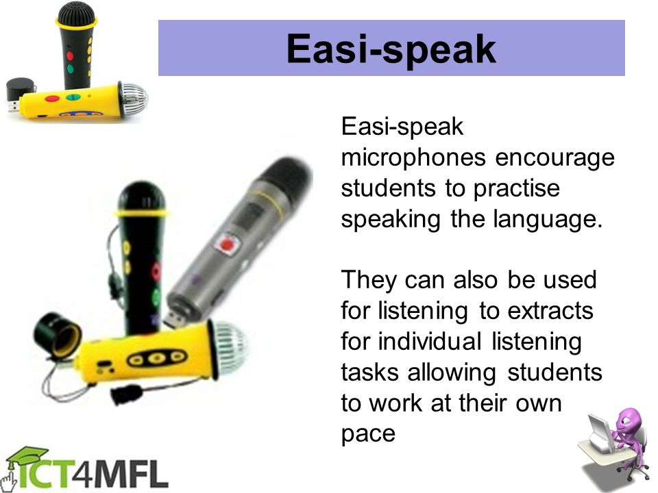 Easi-speak Easi-speak microphones encourage students to practise speaking the language.