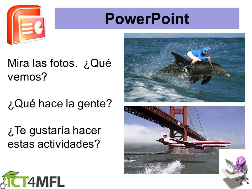 PowerPoint Mira las fotos. ¿Qué vemos ¿Qué hace la gente