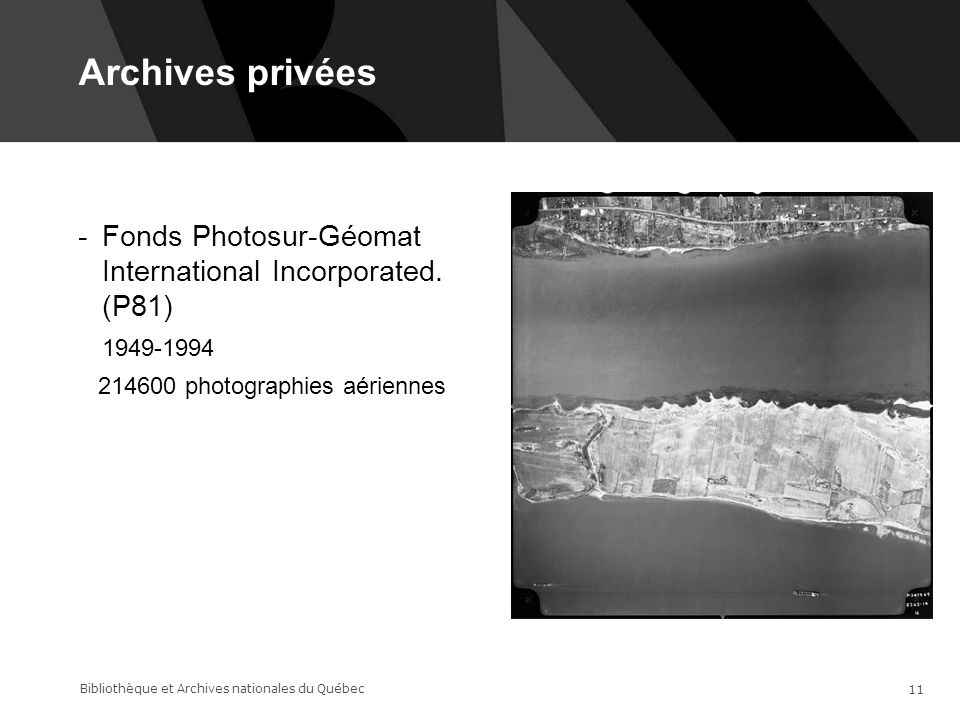 Archives privées 14-06-17. Fonds Photosur-Géomat International Incorporated. (P81) 1949-1994. 214600 photographies aériennes.