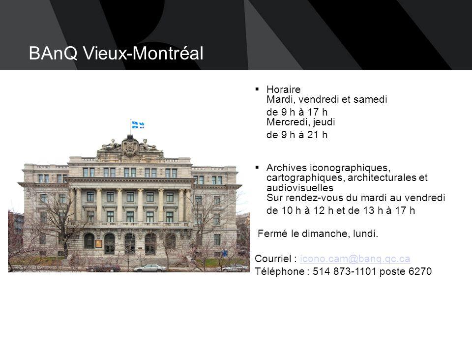 BAnQ Vieux-Montréal Horaire Mardi, vendredi et samedi