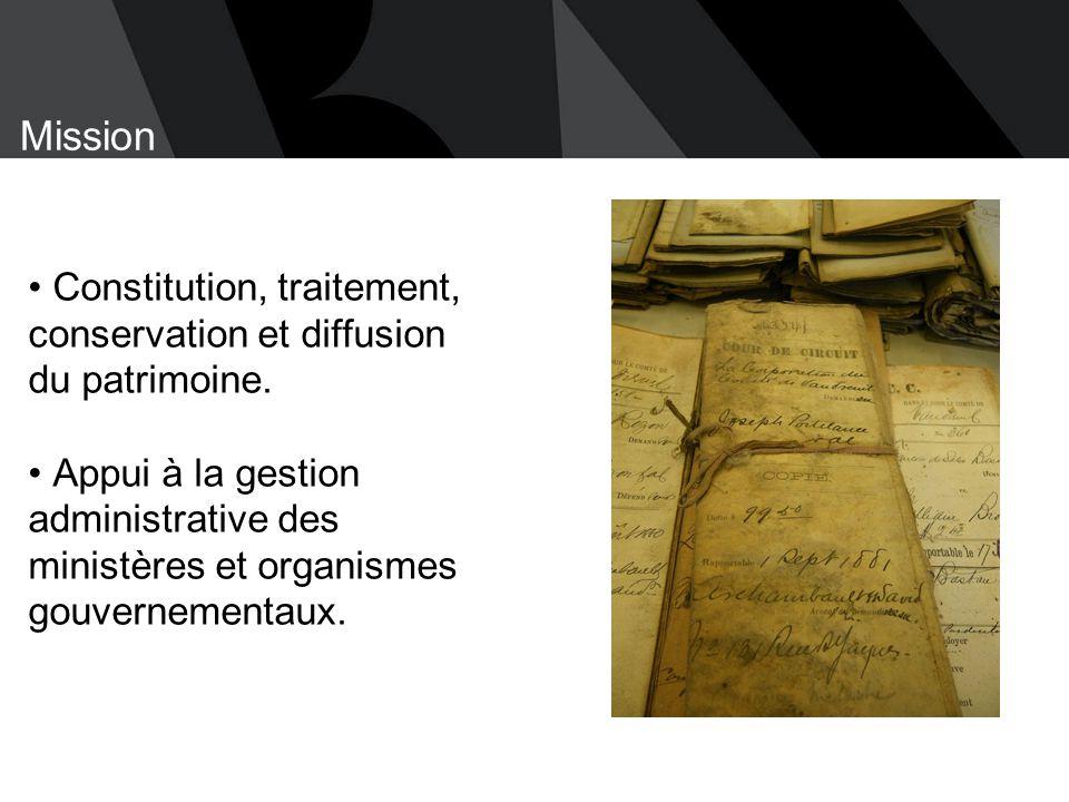 13-03-16 14-06-17. Mission. Constitution, traitement, conservation et diffusion du patrimoine.