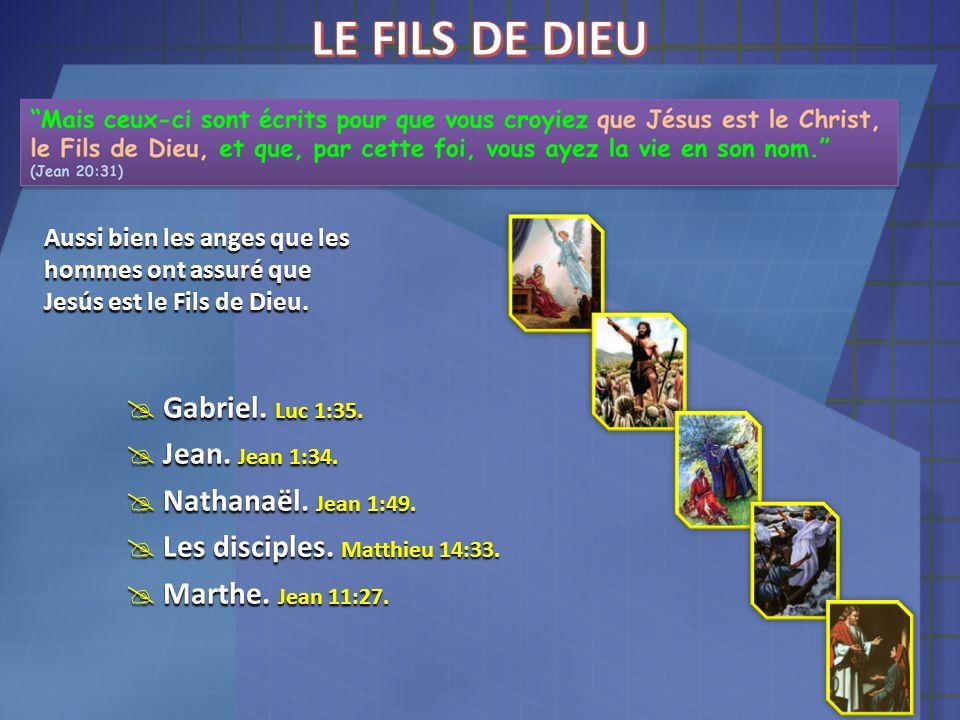 LE FILS DE DIEU Gabriel. Luc 1:35. Jean. Jean 1:34.