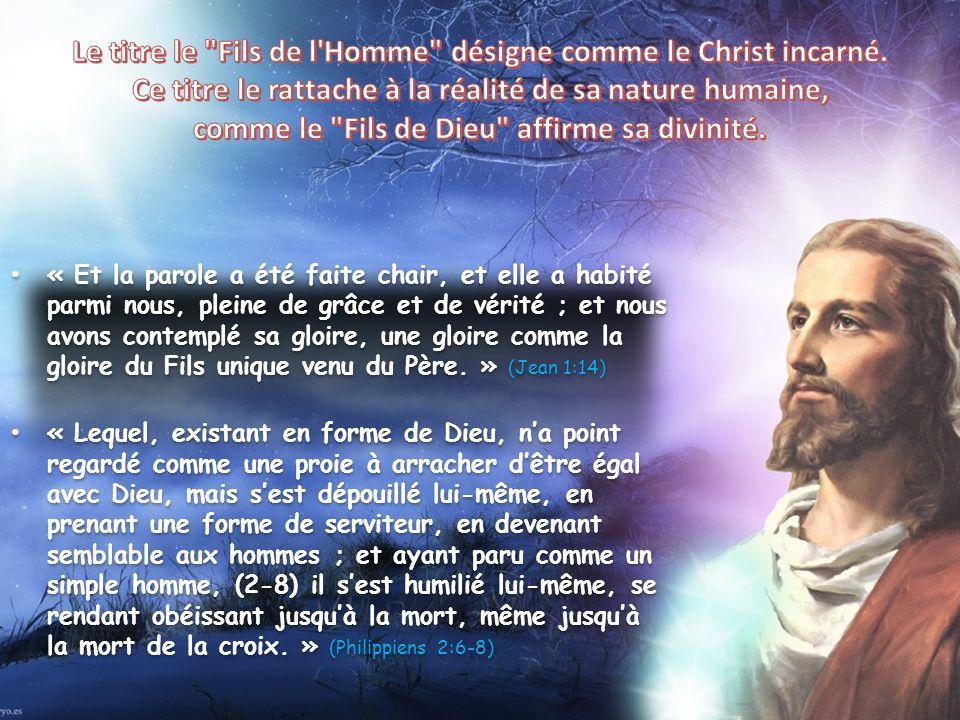 Le titre le Fils de l Homme désigne comme le Christ incarné