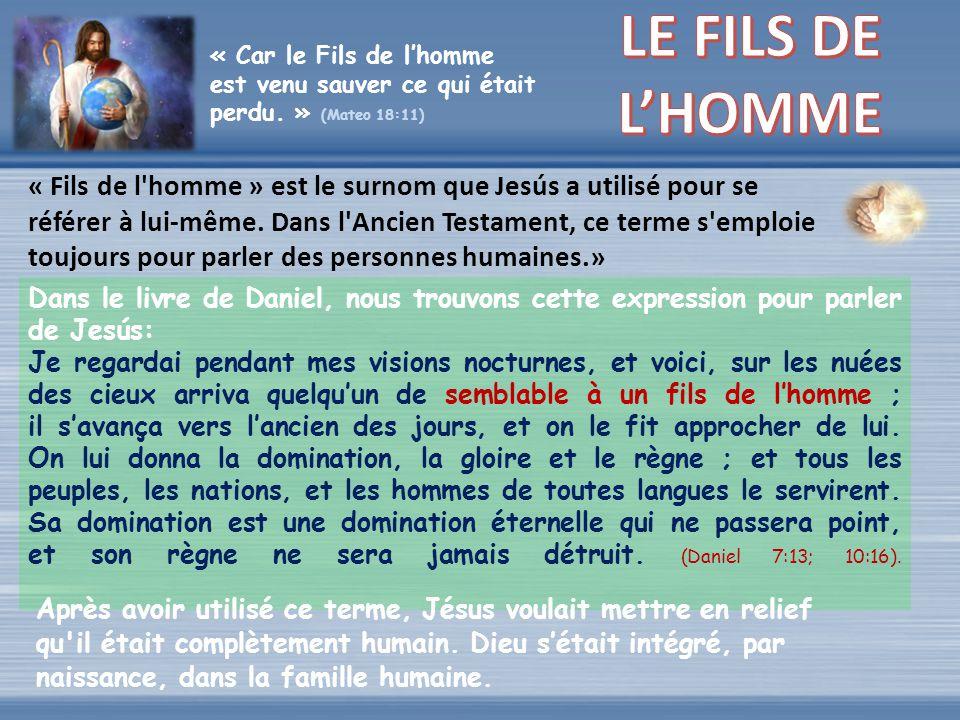 LE FILS DE L'HOMME « Car le Fils de l'homme est venu sauver ce qui était perdu. » (Mateo 18:11)