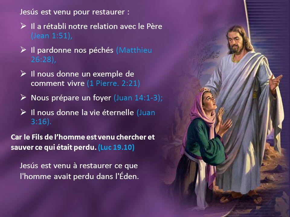 Jesús est venu pour restaurer :
