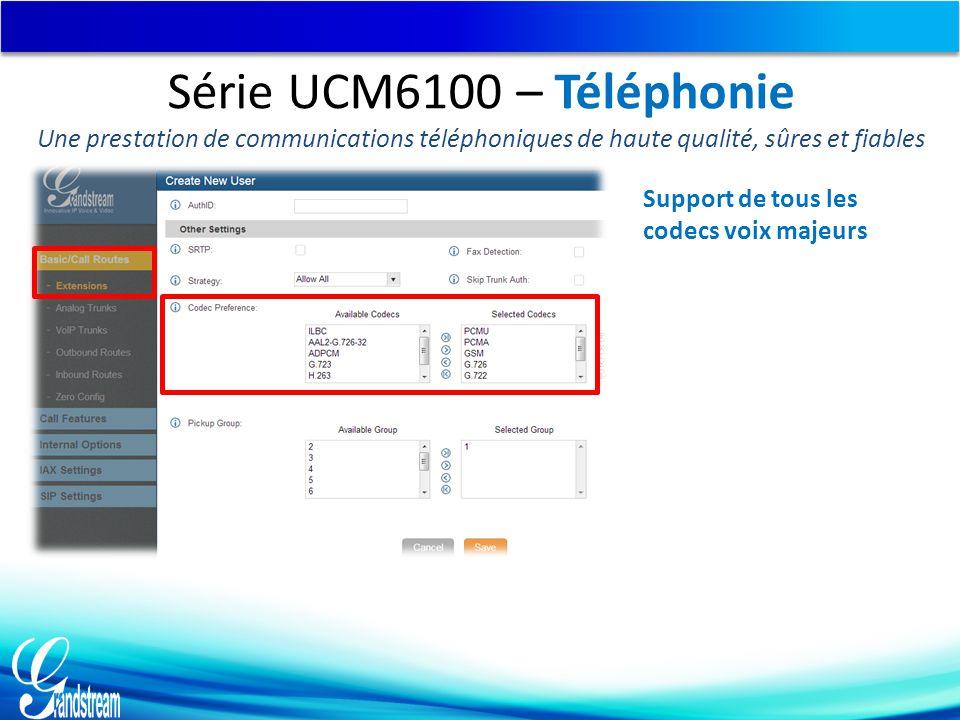 Série UCM6100 – Téléphonie Une prestation de communications téléphoniques de haute qualité, sûres et fiables.