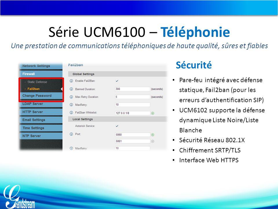 Série UCM6100 – Téléphonie Sécurité