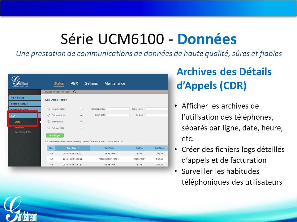 Série UCM6100 - Données Archives des Détails d'Appels (CDR)