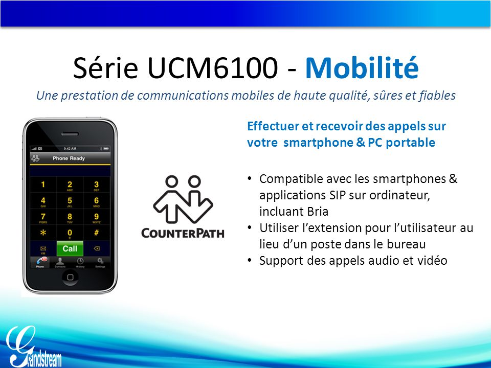 Série UCM6100 - Mobilité Une prestation de communications mobiles de haute qualité, sûres et fiables.