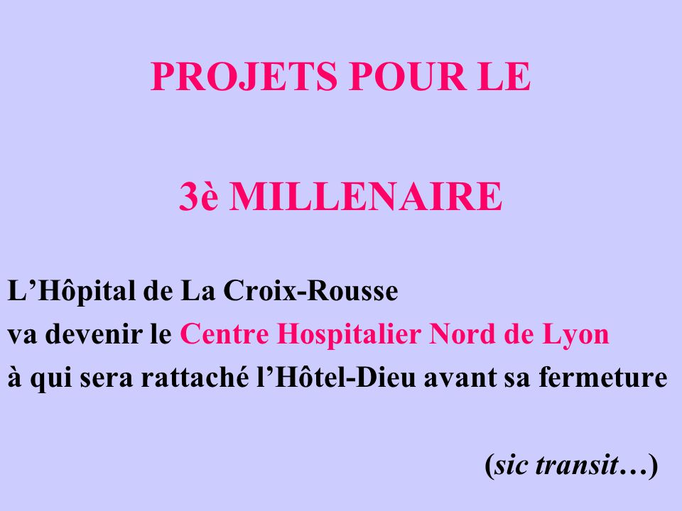 PROJETS POUR LE 3è MILLENAIRE
