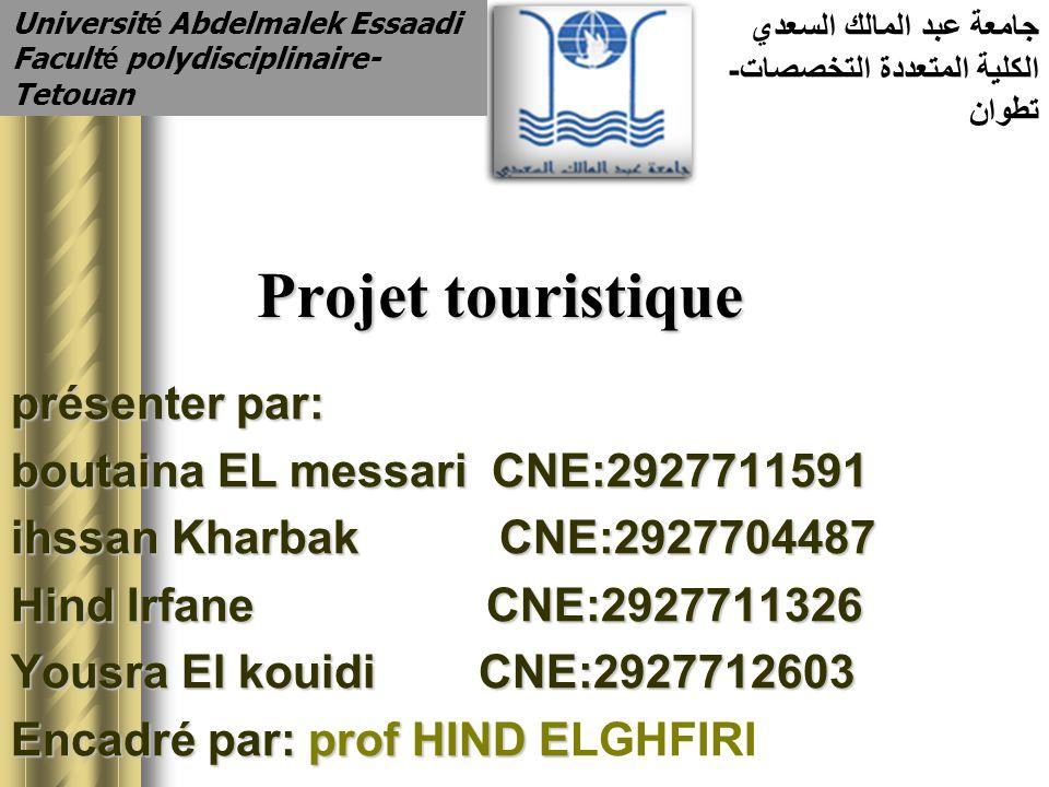 Projet touristique présenter par: boutaina EL messari CNE:2927711591