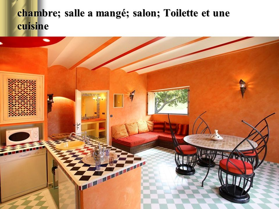 chambre; salle a mangé; salon; Toilette et une cuisine
