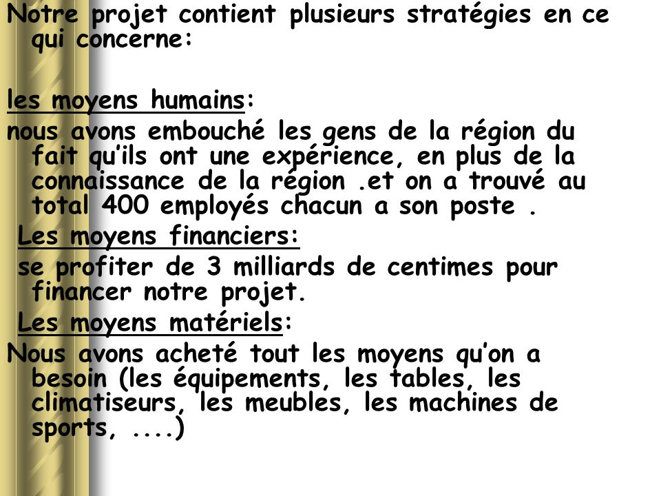 Notre projet contient plusieurs stratégies en ce qui concerne: