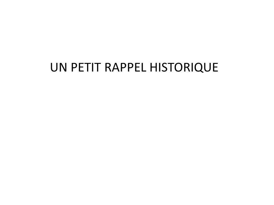 UN PETIT RAPPEL HISTORIQUE
