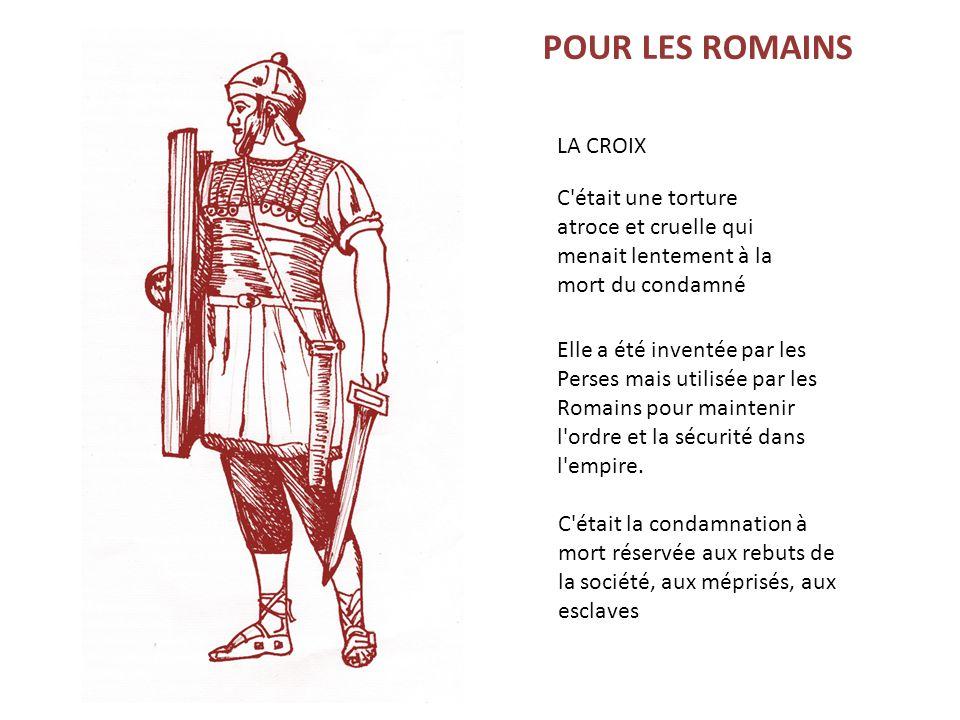 POUR LES ROMAINS LA CROIX
