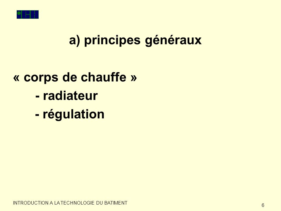 a) principes généraux « corps de chauffe » - radiateur - régulation