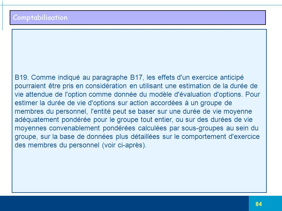 Comptabilisation B19. Comme indiqué au paragraphe B17, les effets d un exercice anticipé.