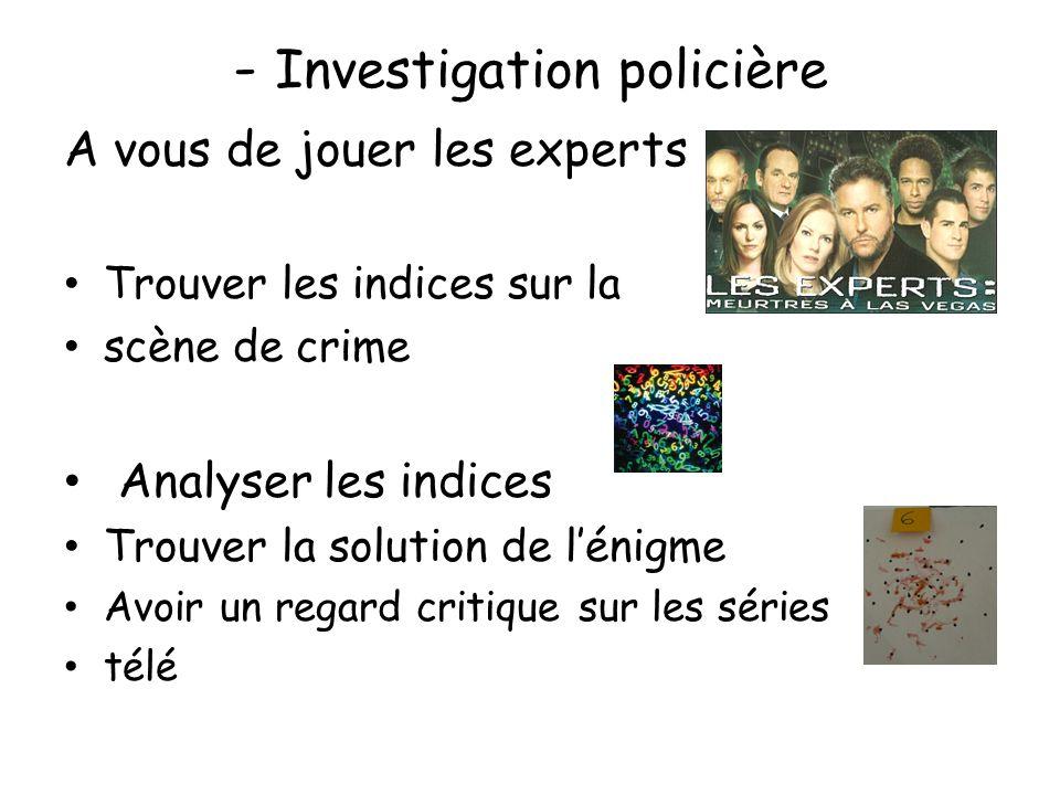 - Investigation policière
