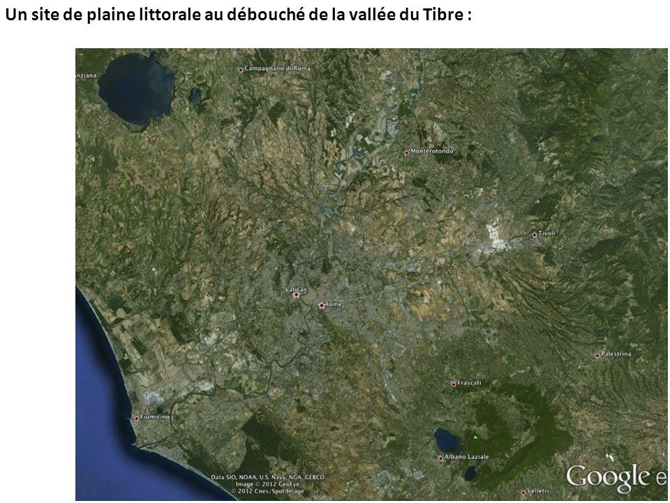 Un site de plaine littorale au débouché de la vallée du Tibre :