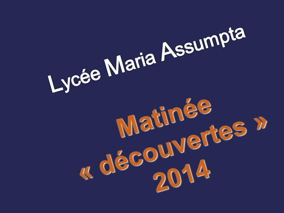 Lycée Maria Assumpta Matinée « découvertes » 2014