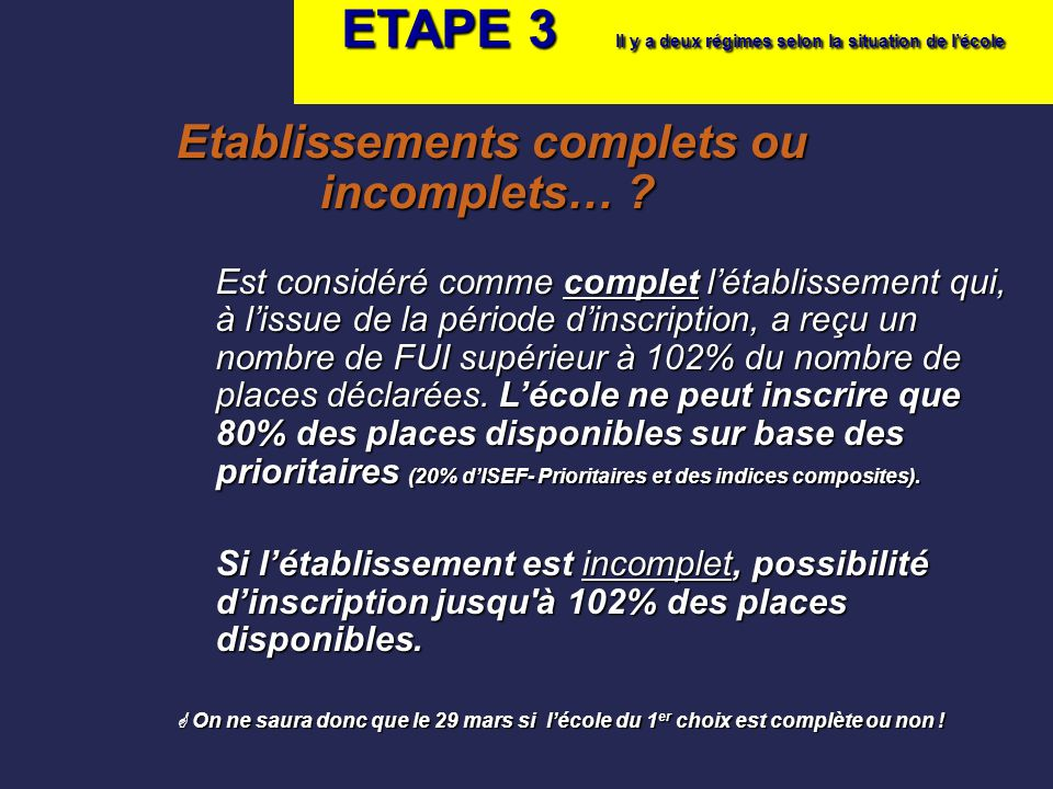 ETAPE 3 Il y a deux régimes selon la situation de l'école