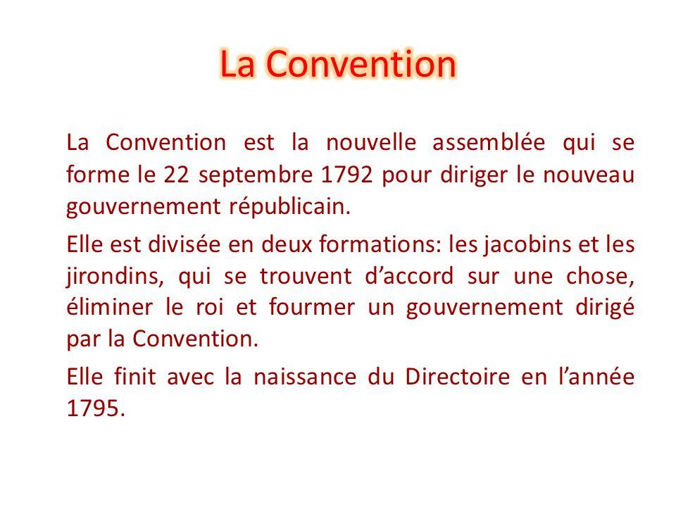 La Convention La Convention est la nouvelle assemblée qui se forme le 22 septembre 1792 pour diriger le nouveau gouvernement républicain.