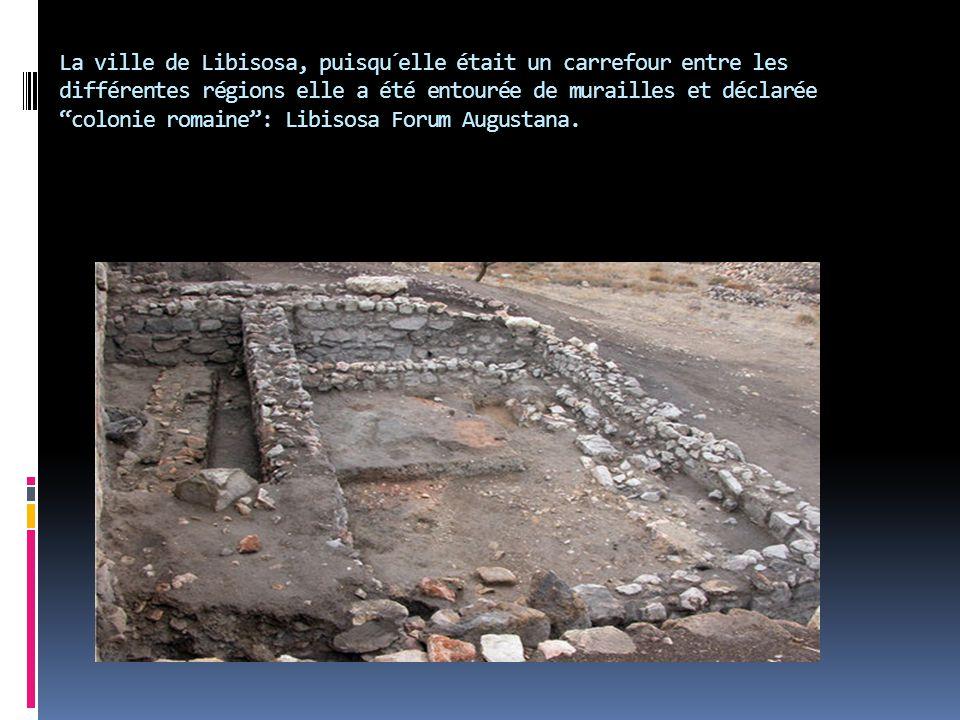 La ville de Libisosa, puisqu´elle était un carrefour entre les différentes régions elle a été entourée de murailles et déclarée colonie romaine : Libisosa Forum Augustana.