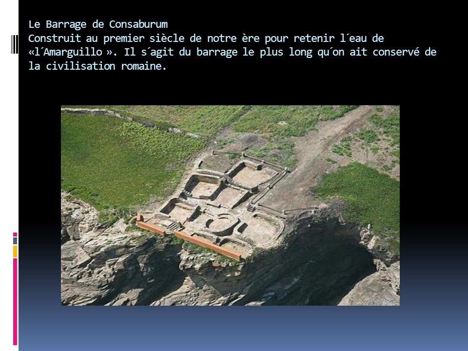 Le Barrage de Consaburum Construit au premier siècle de notre ère pour retenir l´eau de «l´Amarguillo ».