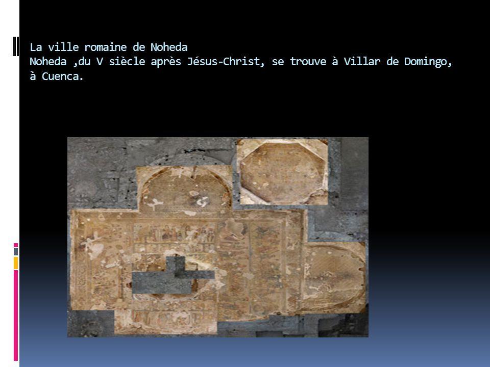 La ville romaine de Noheda Noheda ,du V siècle après Jésus-Christ, se trouve à Villar de Domingo, à Cuenca.