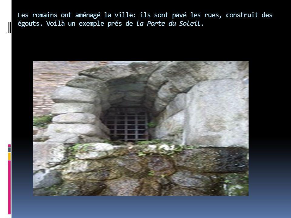 Les romains ont aménagé la ville: ils sont pavé les rues, construit des égouts.